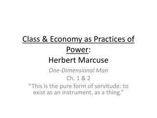 Class & Economy as Practices of Power : Herbert Marcuse