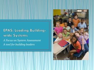 EPAS: Leading Building-wide Systems