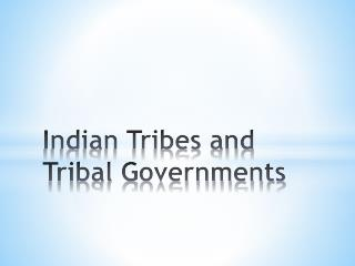 Indian Tribes and Tribal Governments