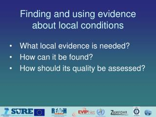 Finding and using evidence about local conditions