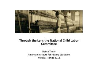 Through the Lens the National Child Labor  Committee  Nancy  Taylor