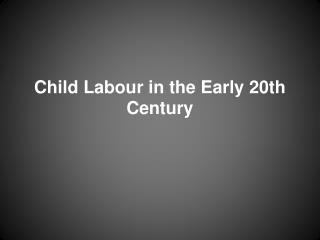 Child Labour in the Early 20th Century