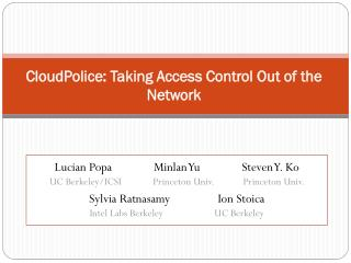 CloudPolice : Taking Access Control Out of the Network