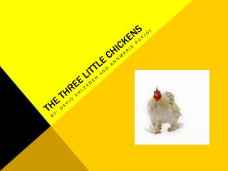 The three little  chickens
