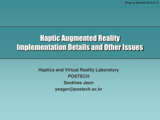 Haptic  Augmented Reality Implementation Details and Other Issues