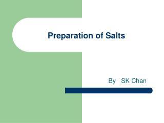 Preparation of Salts