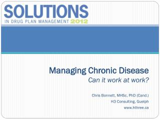 Managing Chronic Disease Can it work at work?