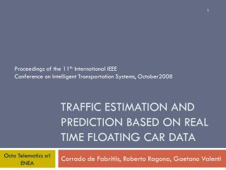 Traffic Estimation and Prediction Based On Real Time Floating Car Data