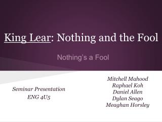 King Lear : Nothing and the Fool