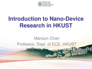 Introduction to Nano-Device Research in HKUST