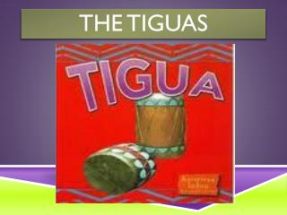 THE TIGUAS