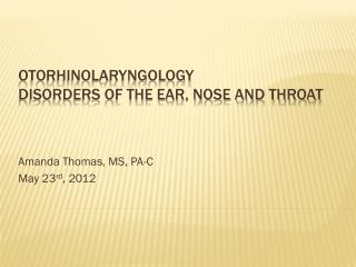 Otorhinolaryngology Disorders of the Ear, nose and throat