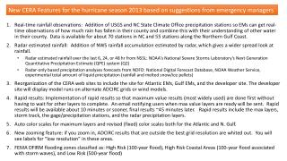 New CERA Features for the hurricane season 2013 based on  suggestions  from emergency managers