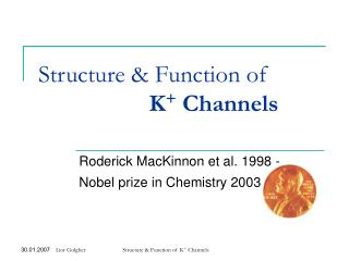 Structure & Function of K + Channels