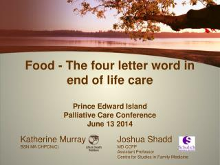Food - The four letter  word  in end of life  care Prince Edward Island