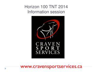 Horizon 100 TNT 2014 Information session