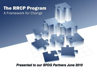 The RRCP Program A Framework for Change