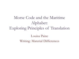 Morse Code and the Maritime Alphabet: Exploring Principles of Translation