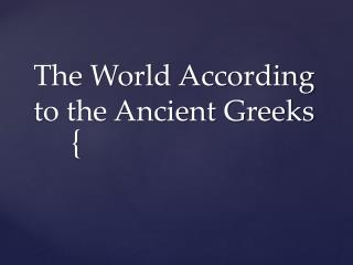 The World According to the Ancient Greeks