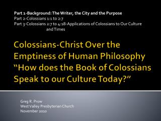 Part 1-Background: The Writer, the City and the Purpose Part 2-Colossians 1:1 to 2:7