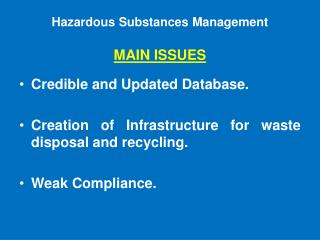 Hazardous Substances Management  MAIN ISSUES