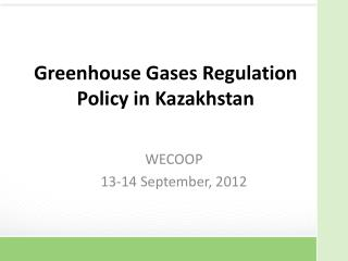 Greenhouse Gases Regulation Policy in Kazakhstan