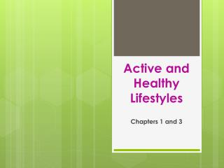 Active and Healthy Lifestyles