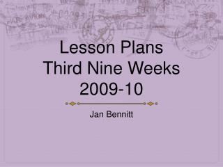 Lesson Plans Third Nine Weeks 2009-10