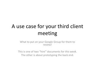A use case for your third client meeting
