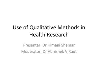Use of Qualitative Methods in Health Research