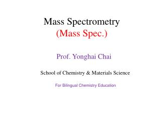 Mass Spectrometry (Mass Spec.)