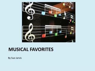 MUSICAL FAVORITES