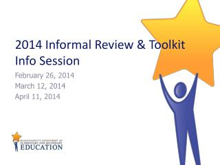 2014 Informal Review & Toolkit Info Session