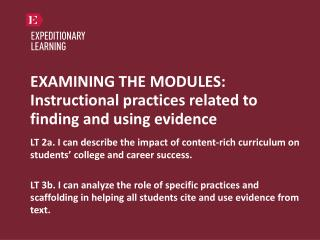 EXAMINING THE MODULES:  Instructional practices related to finding and using evidence