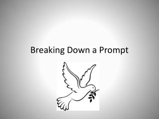 Breaking Down a Prompt