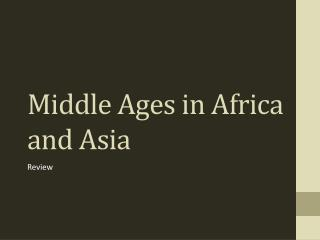 Middle Ages in Africa and Asia