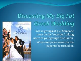 Discussing  My Big Fat Greek Wedding