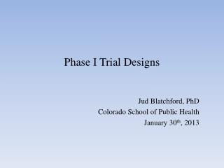 Phase I Trial Designs