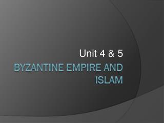 Byzantine Empire and  Islam