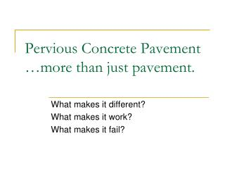 Pervious Concrete Pavement …more than just pavement.