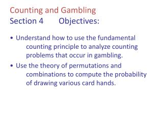 Counting  and Gambling Section 4 Objectives: