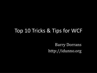 Top 10 Tricks & Tips for WCF