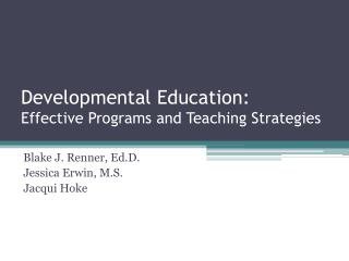 Developmental Education:  Effective  Programs and Teaching Strategies