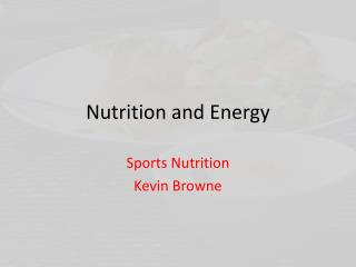 Nutrition and Energy