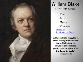 William Blake 1757 – 1827 (London) Poet Artist Mystic Visionary BBC.co.uk:  Tom  Paulin  on Blake