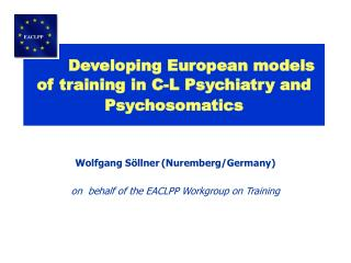 Developing European models of training in C-L Psychiatry and Psychosomatics