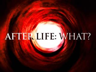 After  Life for the Righteous: What?