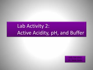 Lab Activity 2: 	Active Acidity, pH, and Buffer