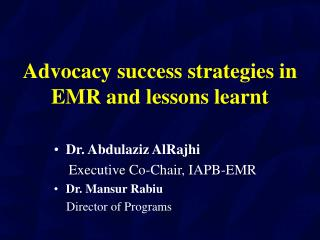 Advocacy success strategies in EMR and lessons learnt