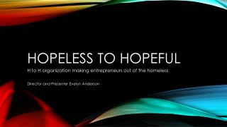 Hopeless to Hopeful